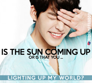 Is the sun coming up or is that you ... lighting up my world? | Kdrama Pics | Kim Woo Bin